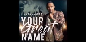 Todd Dulaney - King of Glory (feat. Shana Wilson-Williams)